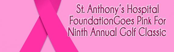 St. Anthony's Hospital Foundation Goes Pink for Ninth Annual Golf Classic